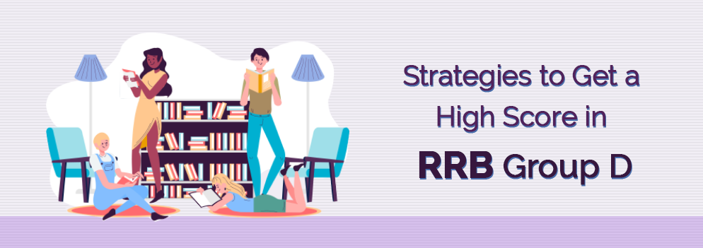 Strategies to Get a High Score in RRB Group D