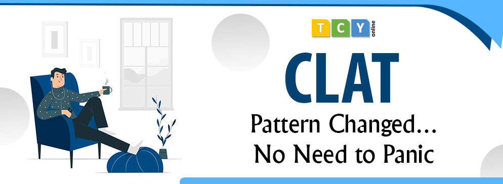 CLAT: Pattern Changed. No Need to Panic