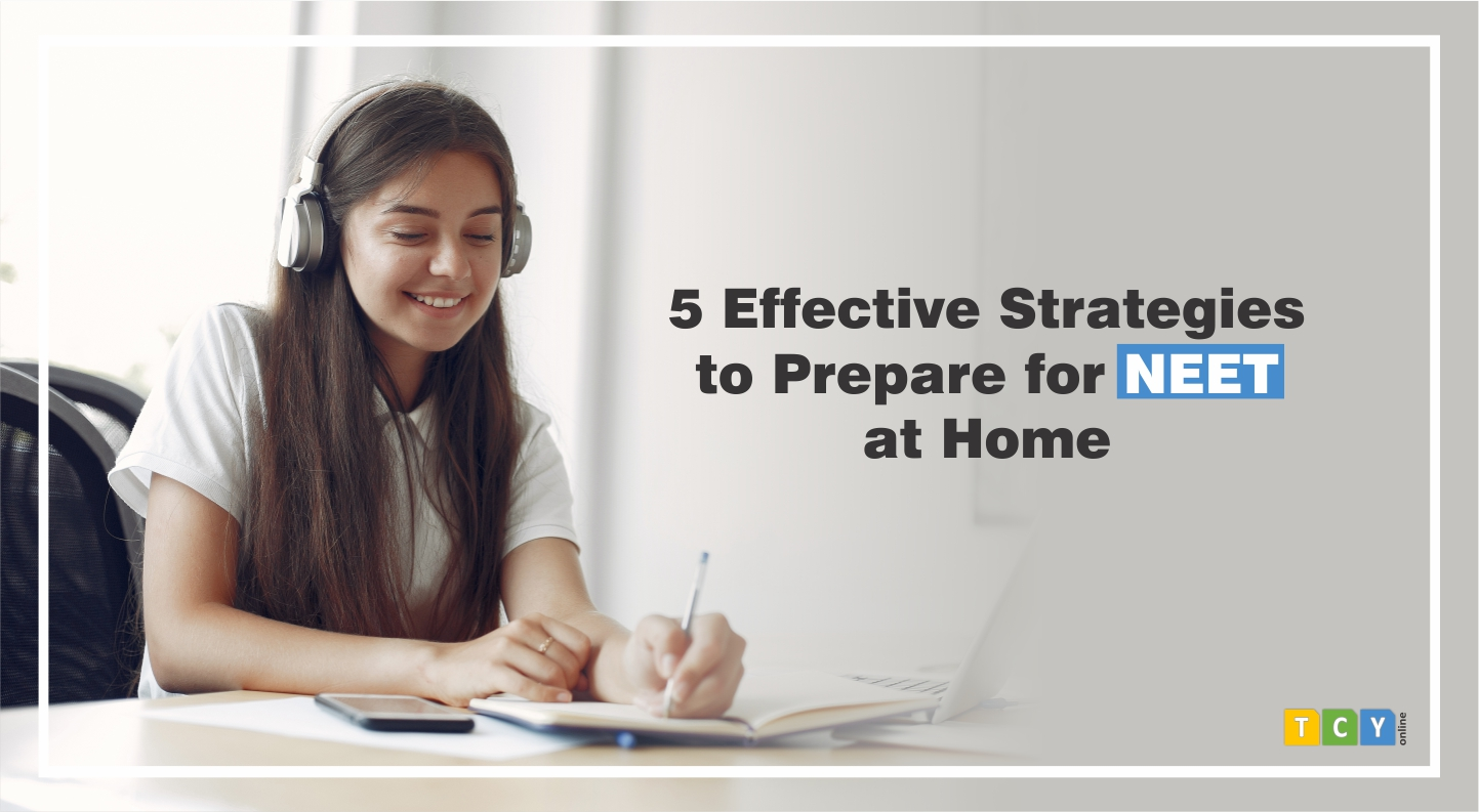 5 Effective Strategies to Prepare for NEET at Home