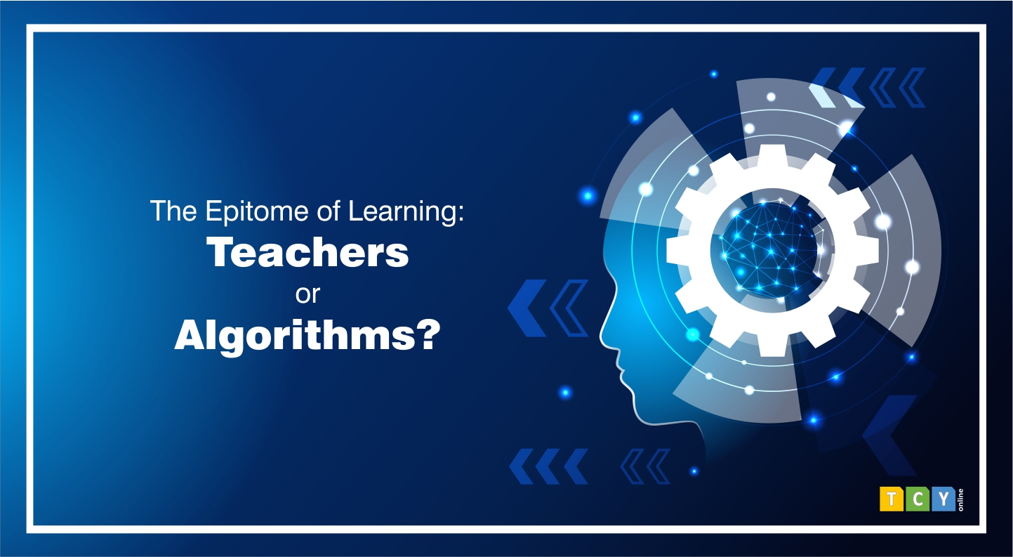 The Epitome of Learning: Teachers or Algorithms?