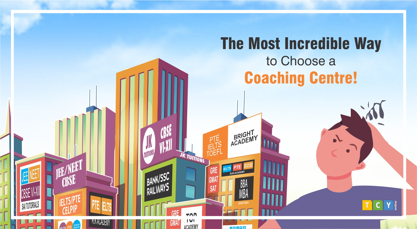 The Most Incredible Way to Choose a Coaching Centre!
