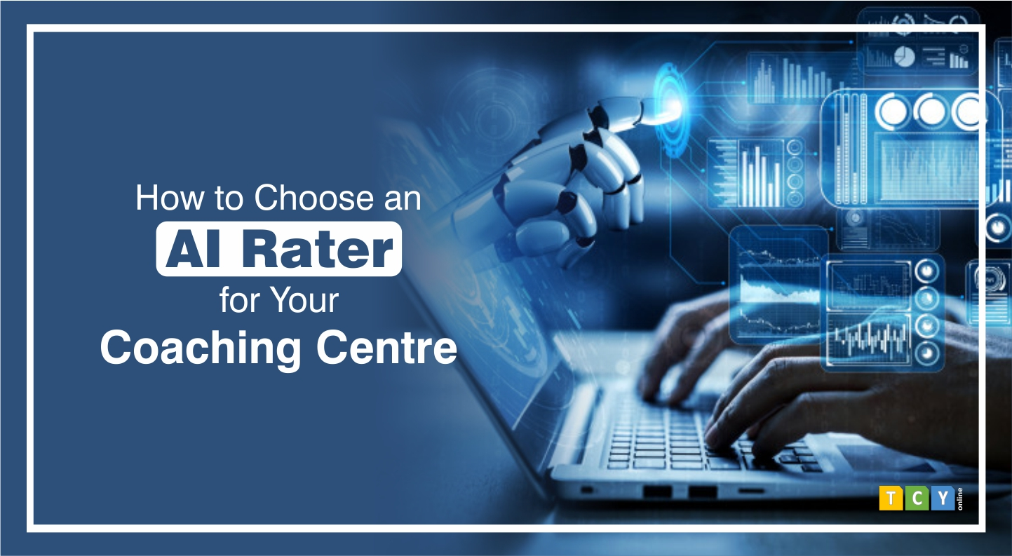 How to Choose an AI Rater for Your Coaching Centre?