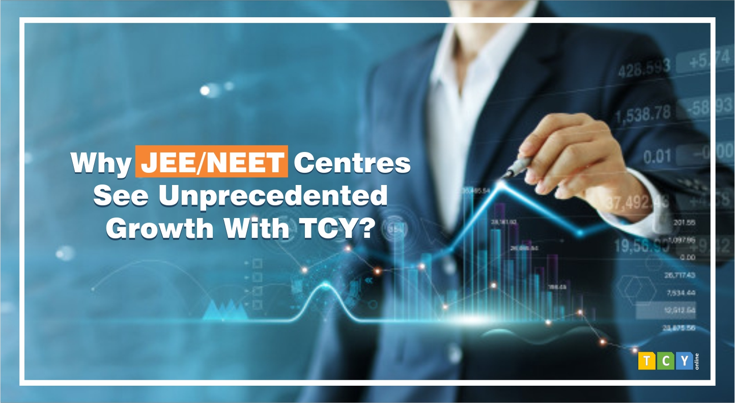 Why JEE/NEET Centres See Unprecedented Growth With TCY?