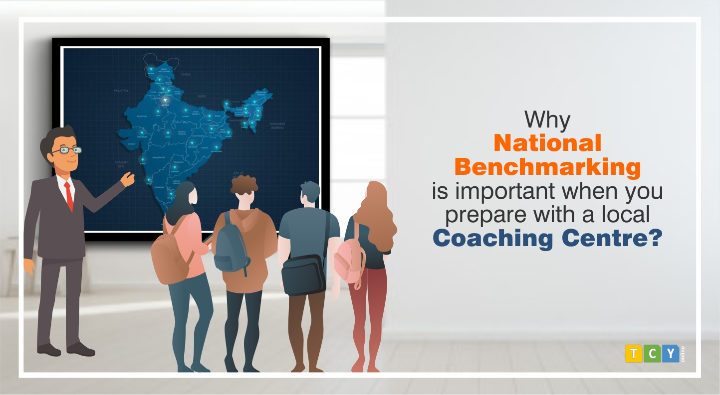 Why Do You Need National Benchmarking Even If You Study with a Local Coaching Centre?