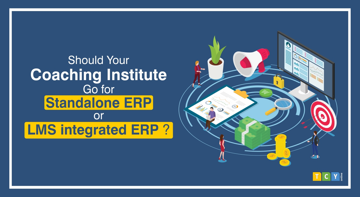 Should your Coaching Institute go for Standalone ERP or  LMS Integrated ERP