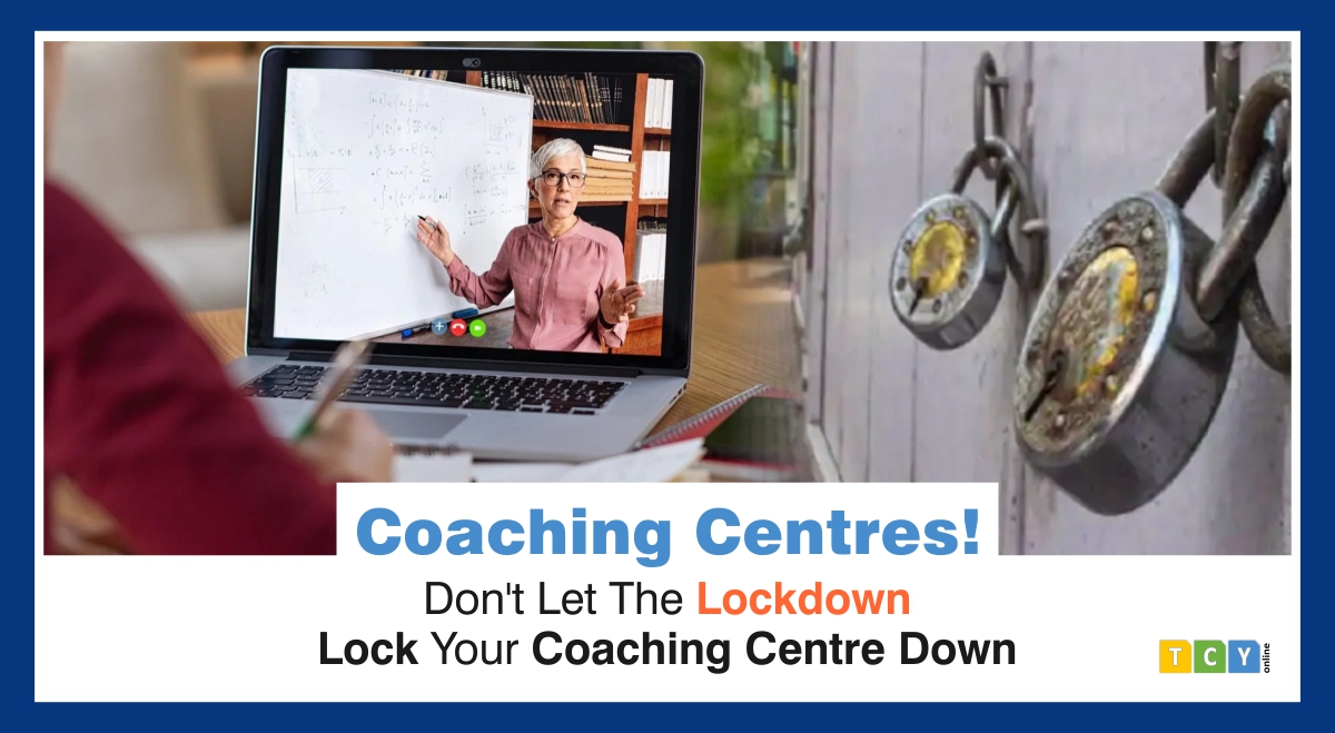 Coaching Centres! Dont Let The Lockdown Lock Your Centre Down