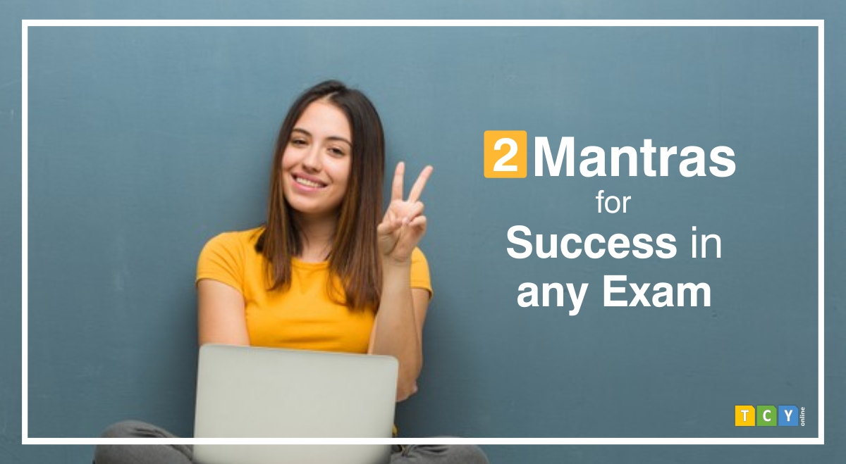 2 Mantras for Success in Any Exam