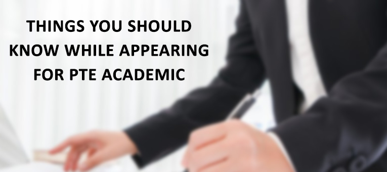 Things You Should Know While Appearing for PTE (Academic) Exam