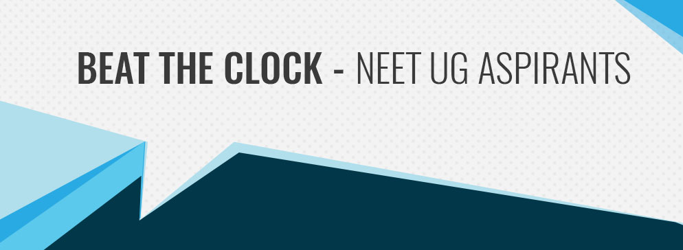 BEAT THE CLOCK - NEET UG ASPIRANTS