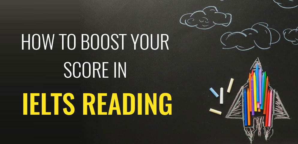 How to Boost Your Score in IELTS Reading?