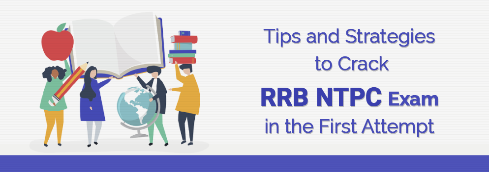 Tips and Strategies to Crack RRB NTPC Exam in the First Attempt